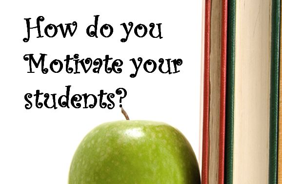 How do you motivate your students?
