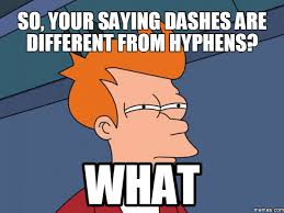 Many people confuse hyphens and dashes.