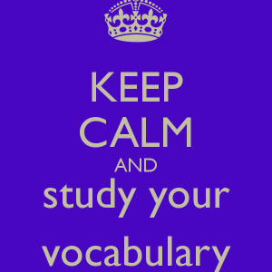 keep-calm-and-study-your-vocabulary-1